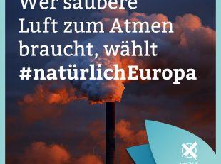 Wer saubere Luft zum Atmen braucht, wählt #natürlichEuropa